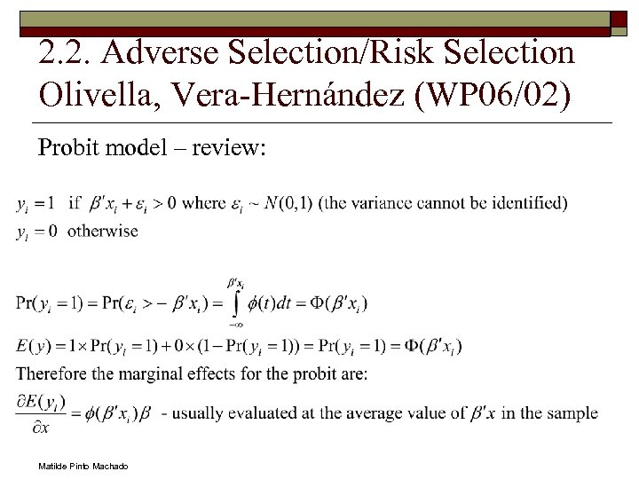 2. 2. Adverse Selection/Risk Selection Olivella, Vera-Hernández (WP 06/02) Probit model – review: Matilde