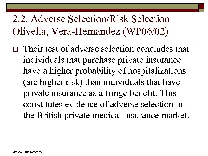 2. 2. Adverse Selection/Risk Selection Olivella, Vera-Hernández (WP 06/02) o Their test of adverse