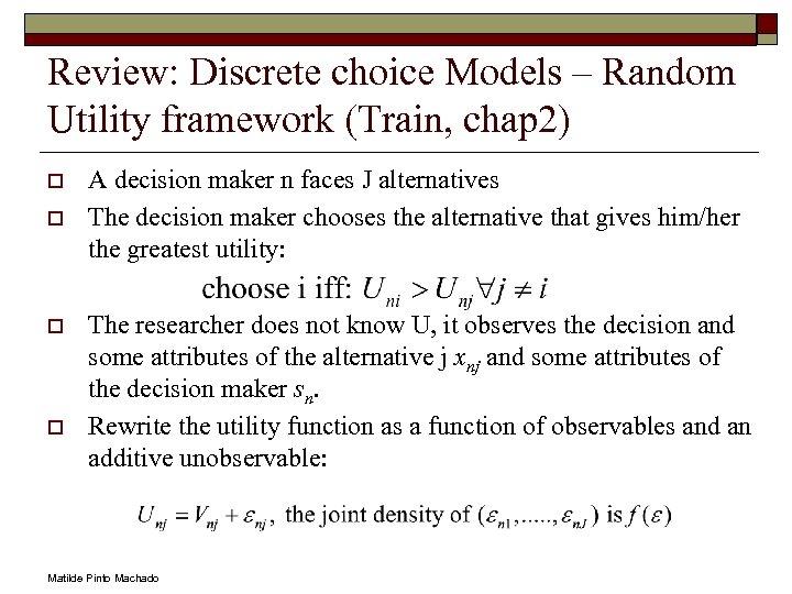 Review: Discrete choice Models – Random Utility framework (Train, chap 2) o o A