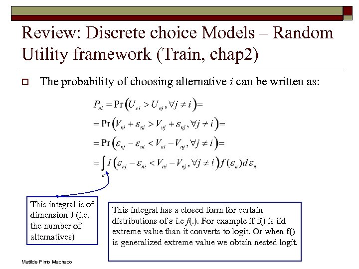 Review: Discrete choice Models – Random Utility framework (Train, chap 2) o The probability