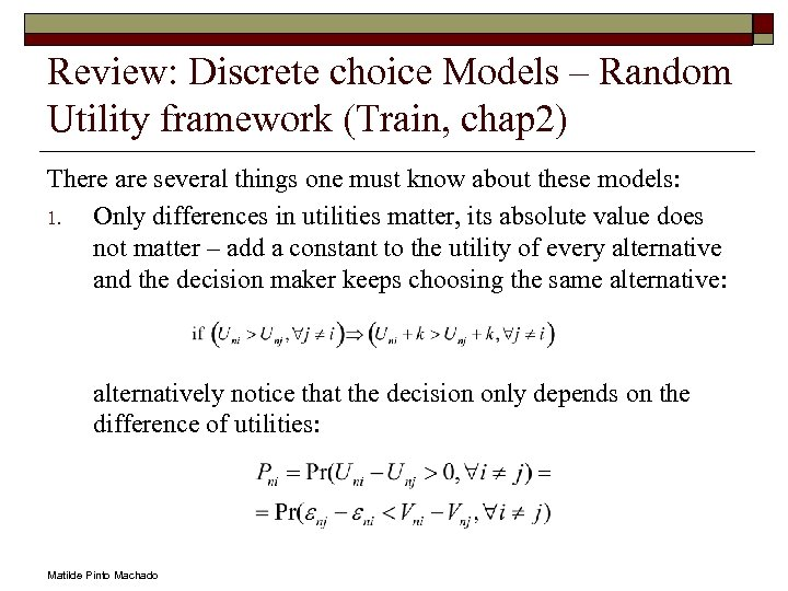 Review: Discrete choice Models – Random Utility framework (Train, chap 2) There are several
