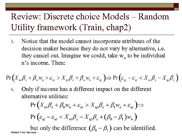 Review: Discrete choice Models – Random Utility framework (Train, chap 2) 3. Notice that