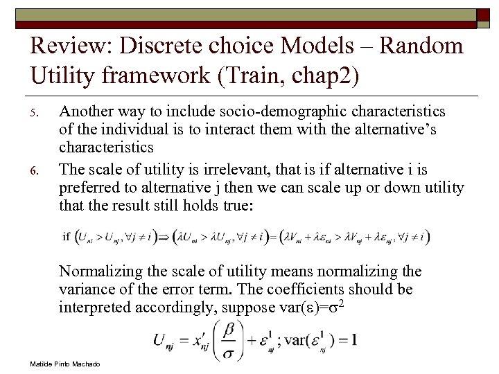 Review: Discrete choice Models – Random Utility framework (Train, chap 2) 5. 6. Another