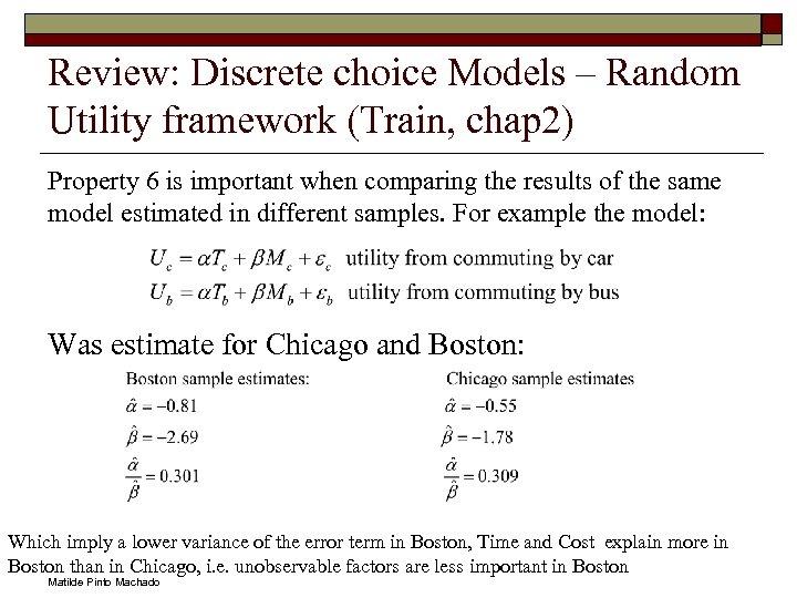Review: Discrete choice Models – Random Utility framework (Train, chap 2) Property 6 is