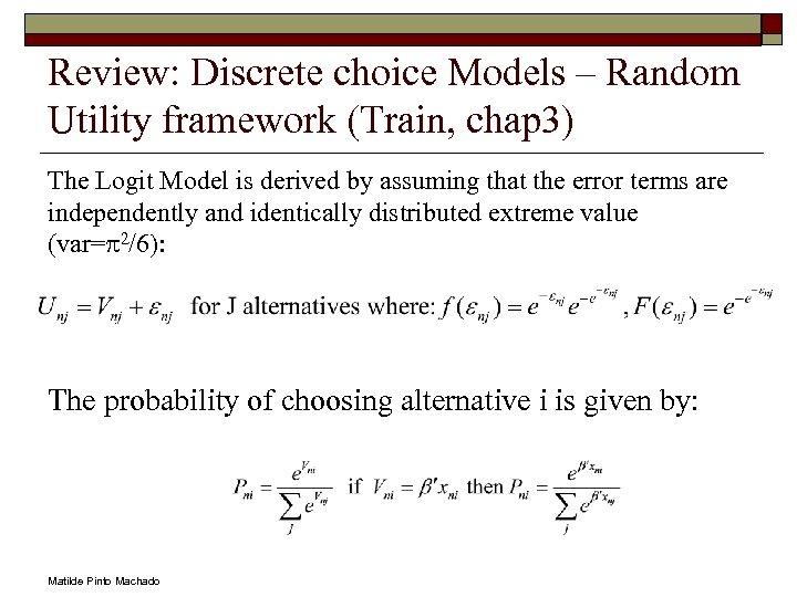 Review: Discrete choice Models – Random Utility framework (Train, chap 3) The Logit Model