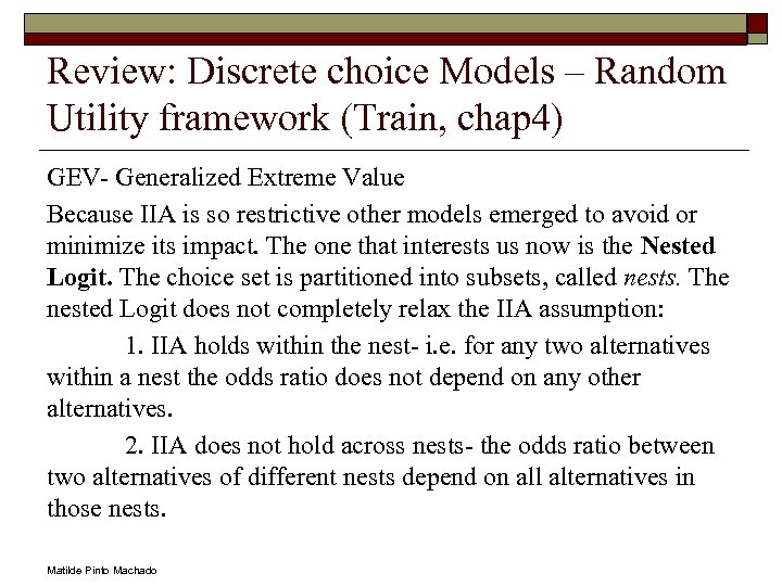 Review: Discrete choice Models – Random Utility framework (Train, chap 4) GEV- Generalized Extreme