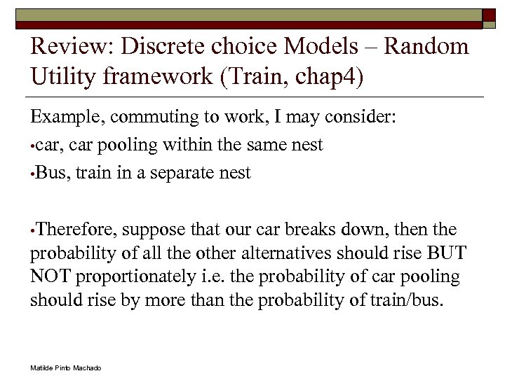 Review: Discrete choice Models – Random Utility framework (Train, chap 4) Example, commuting to