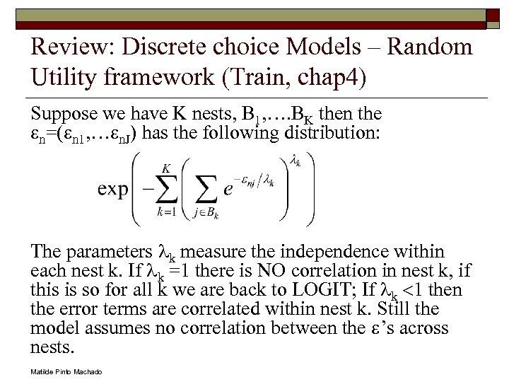 Review: Discrete choice Models – Random Utility framework (Train, chap 4) Suppose we have