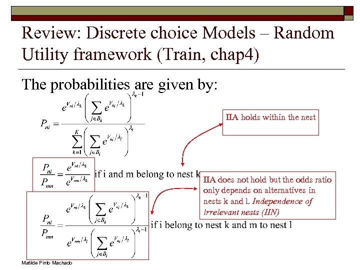 Review: Discrete choice Models – Random Utility framework (Train, chap 4) The probabilities are