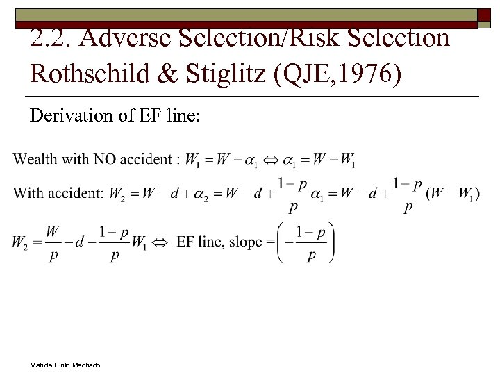 2. 2. Adverse Selection/Risk Selection Rothschild & Stiglitz (QJE, 1976) Derivation of EF line: