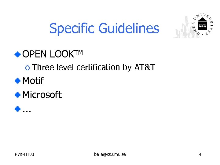 Specific Guidelines OPEN LOOKTM o Three level certification by AT&T Motif Microsoft. . .