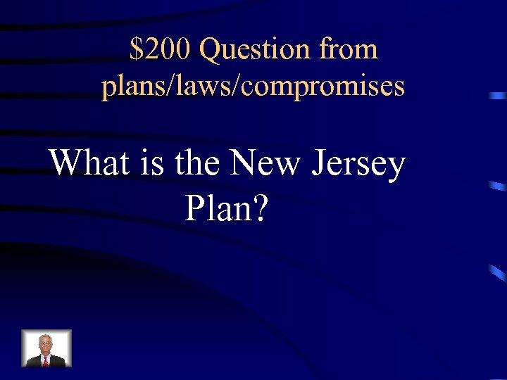 $200 Question from plans/laws/compromises What is the New Jersey Plan?