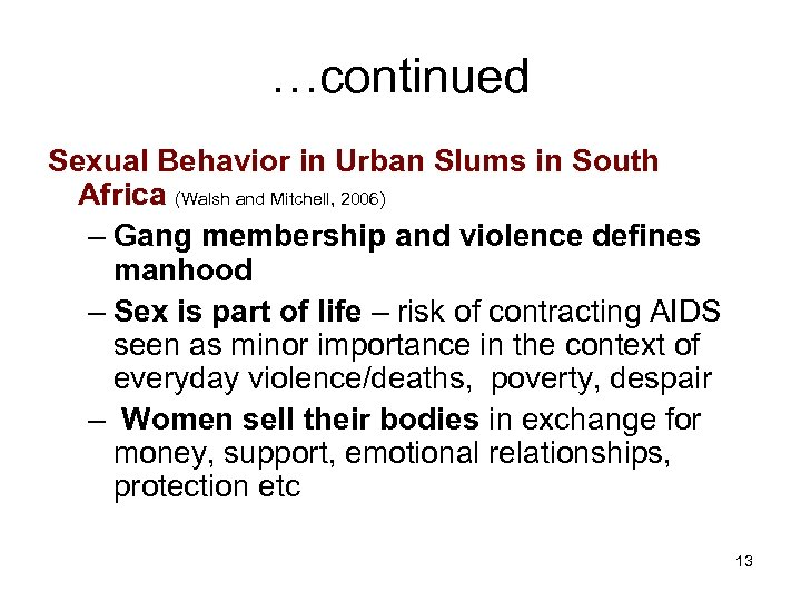 …continued Sexual Behavior in Urban Slums in South Africa (Walsh and Mitchell, 2006) –
