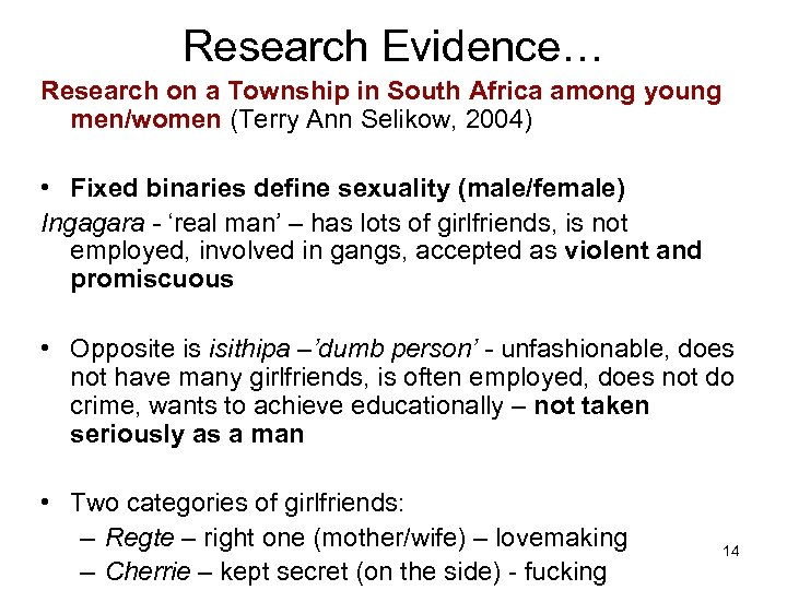 Research Evidence… Research on a Township in South Africa among young men/women (Terry Ann