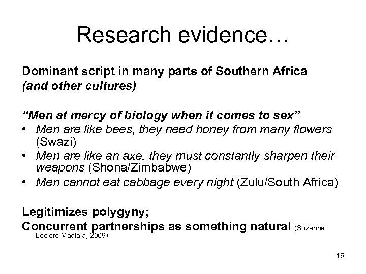 """Research evidence… Dominant script in many parts of Southern Africa (and other cultures) """"Men"""