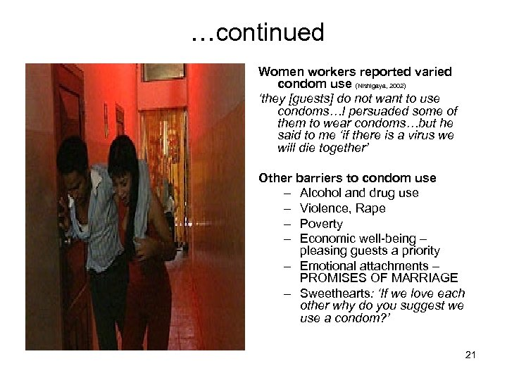 …continued Women workers reported varied condom use (Nishigaya, 2002) 'they [guests] do not want