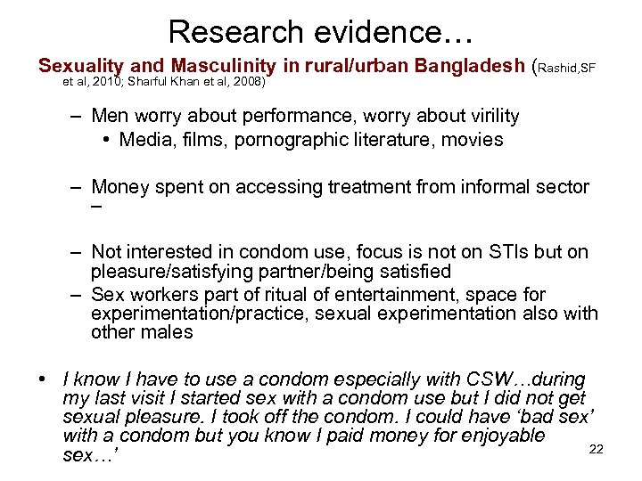 Research evidence… Sexuality and Masculinity in rural/urban Bangladesh (Rashid, SF et al, 2010; Sharful