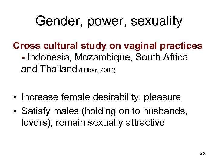 Gender, power, sexuality Cross cultural study on vaginal practices - Indonesia, Mozambique, South Africa
