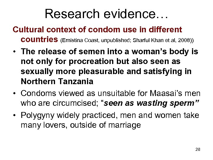 Research evidence… Cultural context of condom use in different countries (Ernistina Coast, unpublished; Sharful