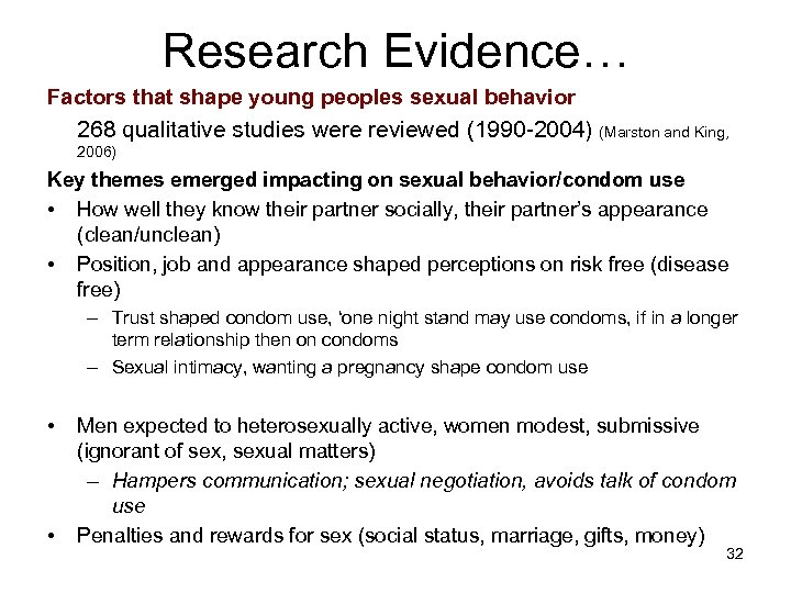 Research Evidence… Factors that shape young peoples sexual behavior 268 qualitative studies were reviewed
