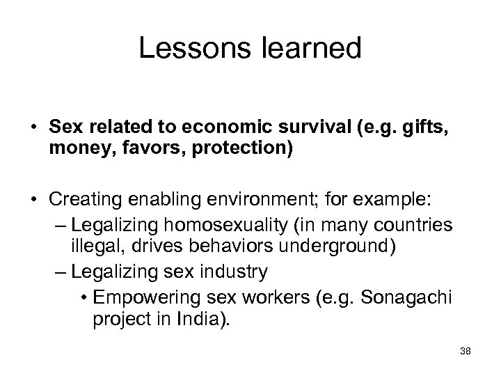 Lessons learned • Sex related to economic survival (e. g. gifts, money, favors, protection)