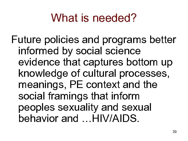 What is needed? Future policies and programs better informed by social science evidence that
