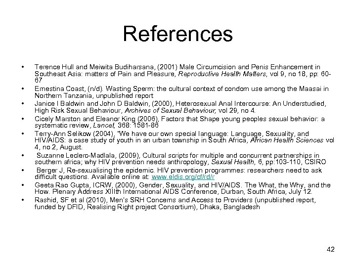 References • • • Terence Hull and Meiwita Budiharsana, (2001) Male Circumcision and Penis