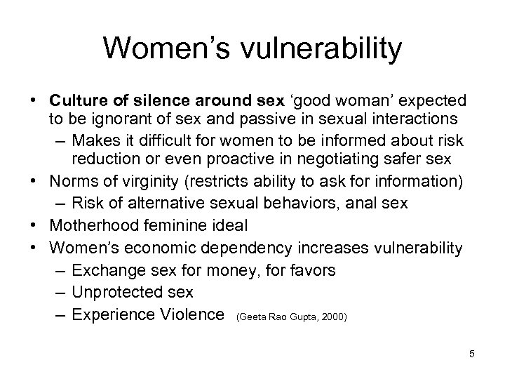 Women's vulnerability • Culture of silence around sex 'good woman' expected to be ignorant