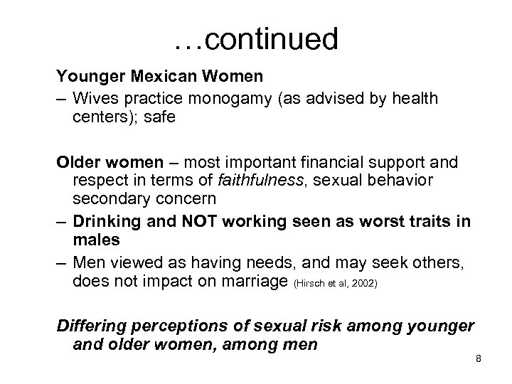 …continued Younger Mexican Women – Wives practice monogamy (as advised by health centers); safe