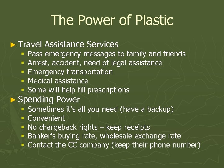 The Power of Plastic ► Travel Assistance Services § Pass emergency messages to family
