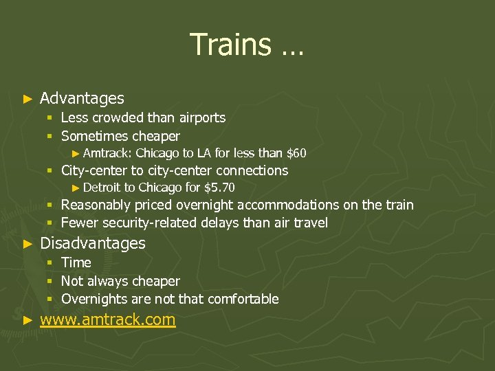 Trains … ► Advantages § Less crowded than airports § Sometimes cheaper ► Amtrack: