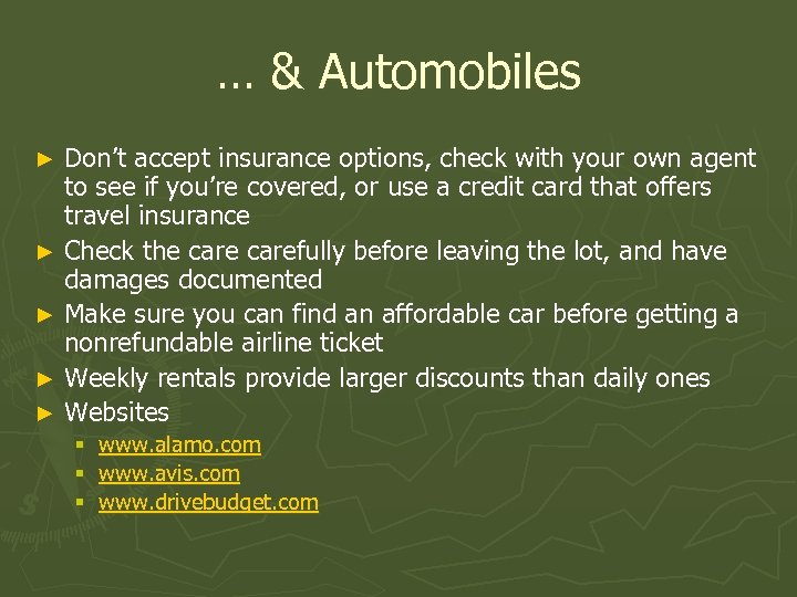 … & Automobiles Don't accept insurance options, check with your own agent to see