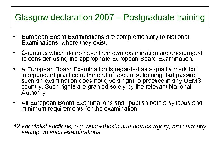 Glasgow declaration 2007 – Postgraduate training • European Board Examinations are complementary to National