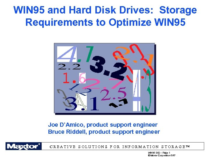 WIN 95 and Hard Disk Drives: Storage Requirements to Optimize WIN 95 Joe D'Amico,