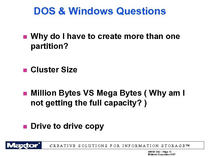 DOS & Windows Questions n Why do I have to create more than one