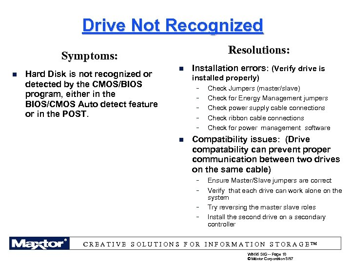 Drive Not Recognized Resolutions: Symptoms: n Hard Disk is not recognized or detected by