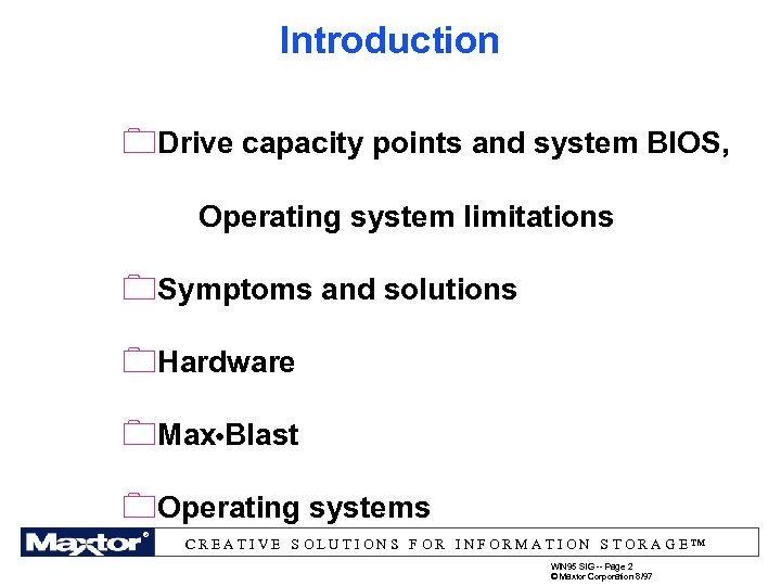 Introduction 0 Drive capacity points and system BIOS, Operating system limitations 0 Symptoms and