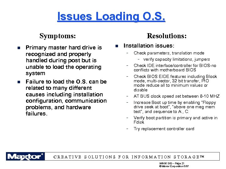 Issues Loading O. S. Symptoms: n n Primary master hard drive is recognized and