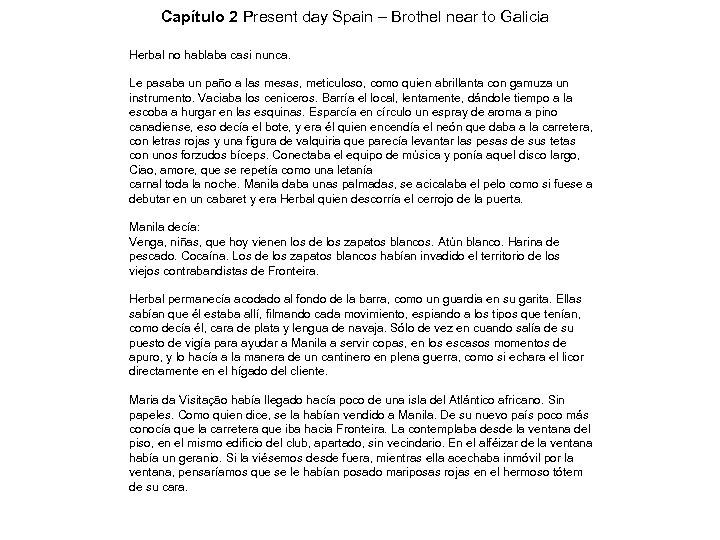 Capítulo 2 Present day Spain – Brothel near to Galicia Herbal no hablaba casi