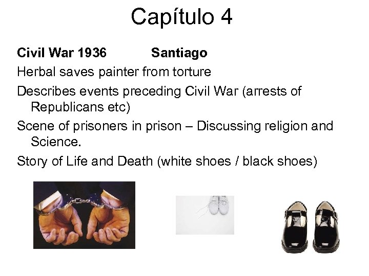 Capítulo 4 Civil War 1936 Santiago Herbal saves painter from torture Describes events preceding