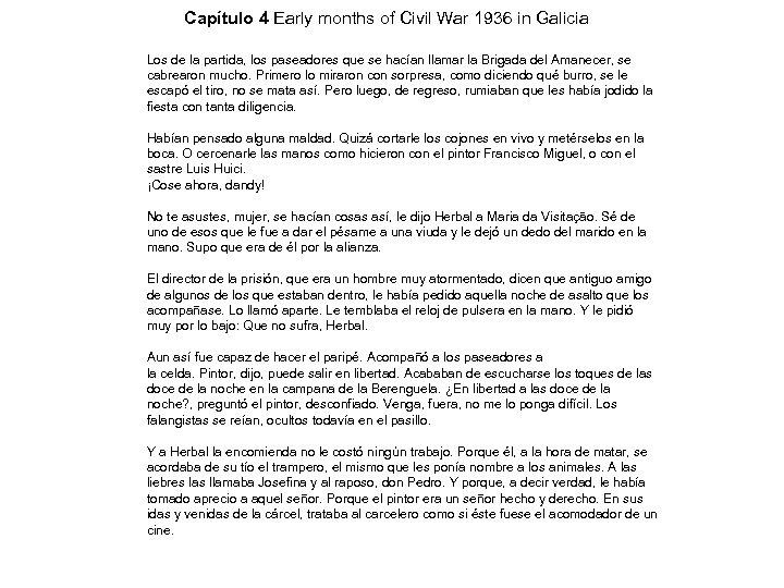 Capítulo 4 Early months of Civil War 1936 in Galicia Los de la partida,