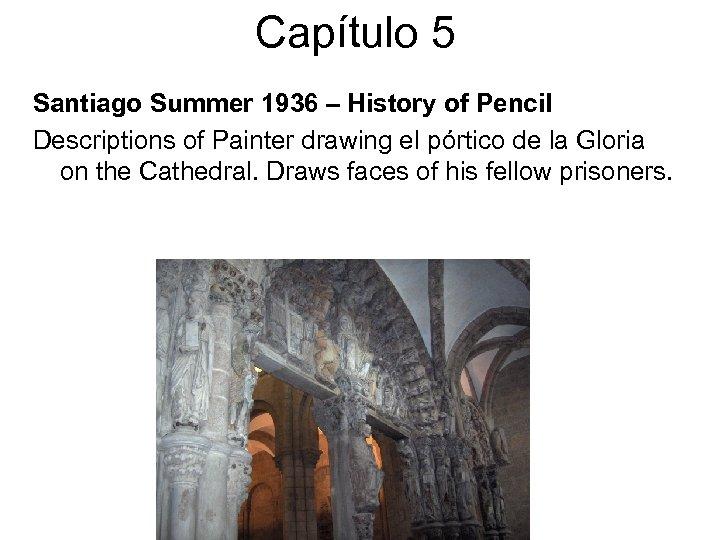 Capítulo 5 Santiago Summer 1936 – History of Pencil Descriptions of Painter drawing el