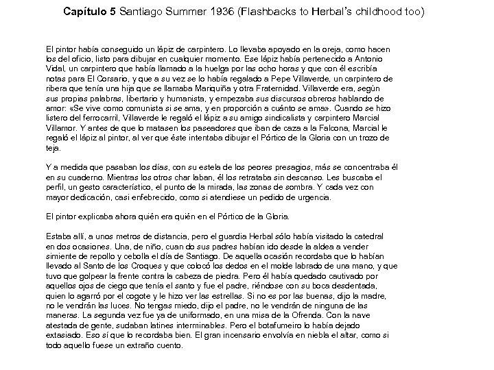 Capítulo 5 Santiago Summer 1936 (Flashbacks to Herbal's childhood too) El pintor había conseguido
