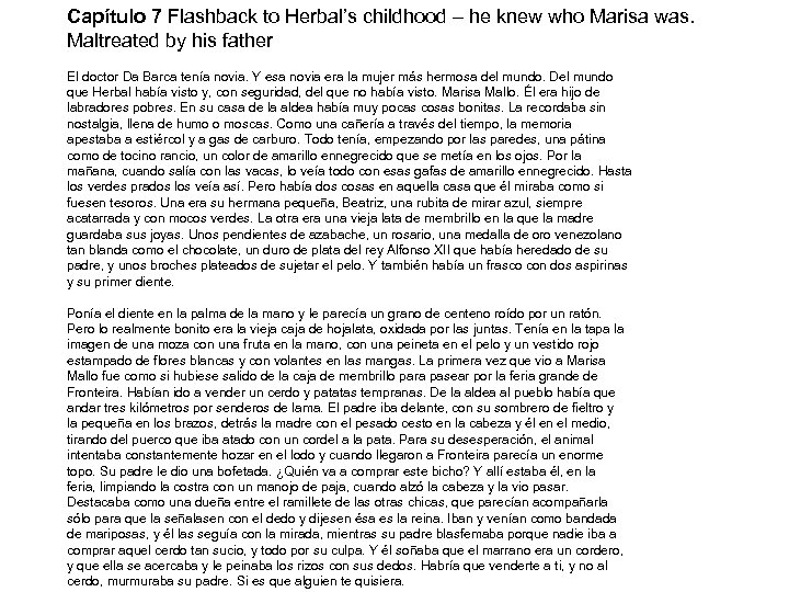 Capítulo 7 Flashback to Herbal's childhood – he knew who Marisa was. Maltreated by