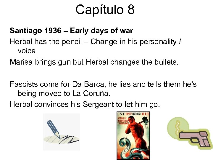 Capítulo 8 Santiago 1936 – Early days of war Herbal has the pencil –