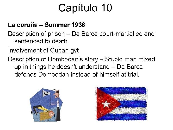 Capítulo 10 La coruña – Summer 1936 Description of prison – Da Barca court-martialled