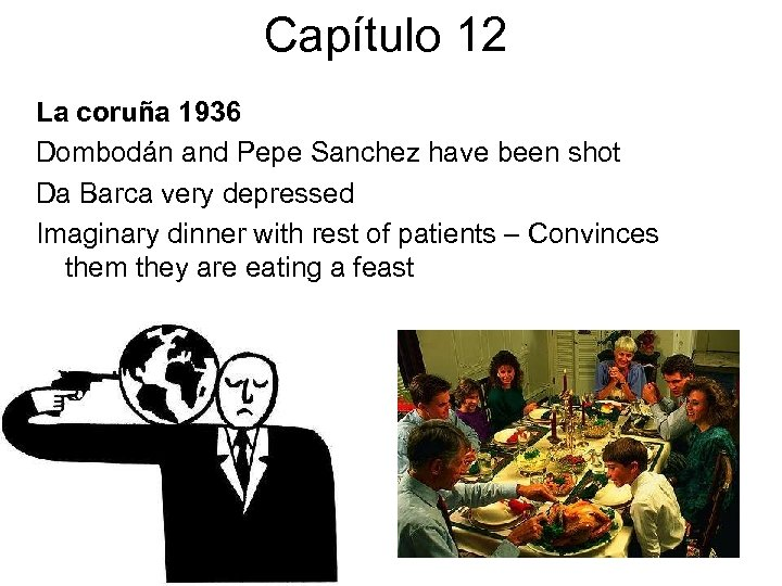 Capítulo 12 La coruña 1936 Dombodán and Pepe Sanchez have been shot Da Barca