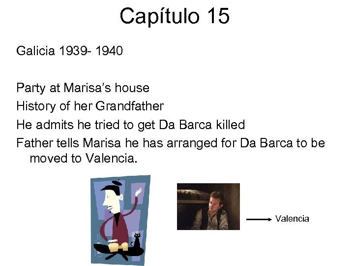 Capítulo 15 Galicia 1939 - 1940 Party at Marisa's house History of her Grandfather