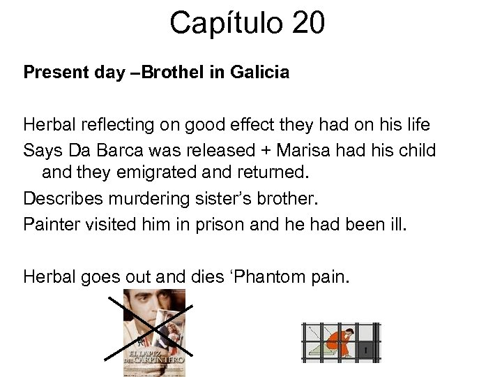 Capítulo 20 Present day –Brothel in Galicia Herbal reflecting on good effect they had