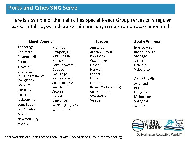 Here is a sample of the main cities Special Needs Group serves on a